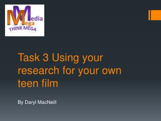 Task 3 Using your research for your own teen film