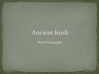 Ancient Kush