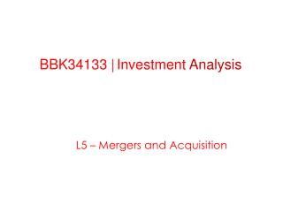 BBK34133 | Investment  Analysis Prepared by  Khairul Anuar