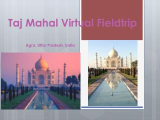 Taj Mahal Virtual Fieldtrip