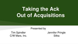Taking the Ack  Out of Acquisitions