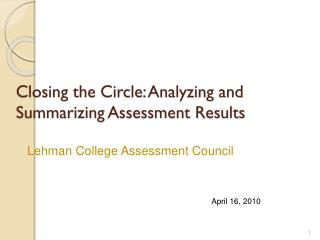 Closing the Circle: Analyzing and Summarizing Assessment Results