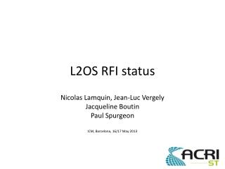 L2OS RFI status
