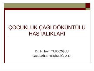 OCUKLUK  AGI D K NT L  HASTALIKLARI