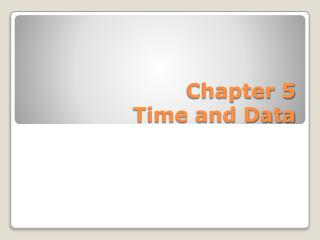 Chapter 5 Time and Data