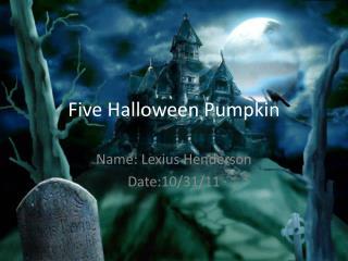 Five Halloween Pumpkin