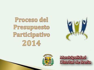 Proceso del Presupuesto Participativo   2014