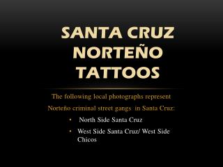 Santa Cruz  NorteÑo tattoos
