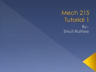 Mech  215 Tutorial 1
