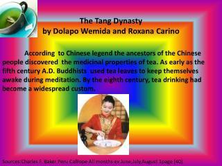 The Tang Dynasty  by Dolapo Wemida and Roxana Carino