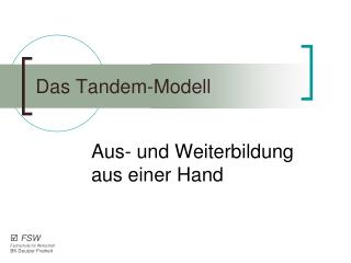 Das Tandem-Modell