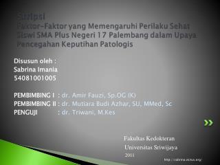 Disusun oleh : Sabrina Imania 54081001005 PEMBIMBING I:  dr. Amir Fauzi, Sp.OG (K)