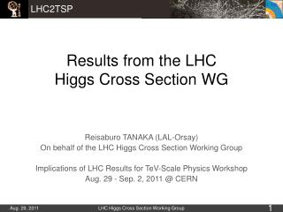 Results from the LHC  Higgs Cross Section WG
