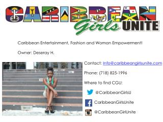 Caribbean Entertainment, Fashion and Woman Empowerment! Owner: Deseray H.