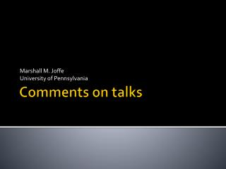 Comments on talks