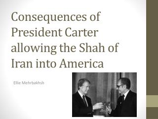Consequences of President Carter allowing the Shah of Iran into America