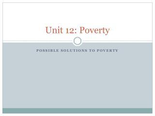 Unit 12: Poverty