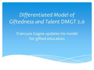 Differentiated Model of Giftedness and Talent  DMGT 2.0