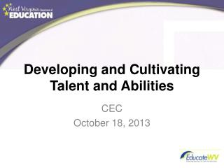 Developing and Cultivating Talent and Abilities