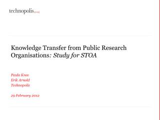 Knowledge Transfer from Public Research  Organisations : Study for STOA