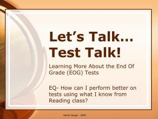 Let�s Talk� Test Talk!