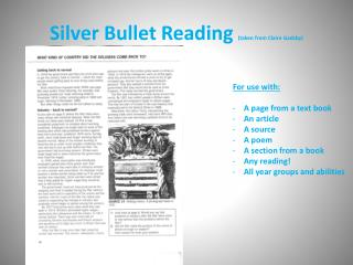 Silver Bullet Reading  (taken from Claire  Gadsby )