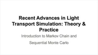 Recent Advances in Light Transport Simulation: Theory &  Practice