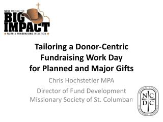 Tailoring a Donor-Centric Fundraising Work Day  for Planned and Major Gifts