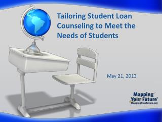 Tailoring  Student Loan  Counseling  to Meet the Needs of Students