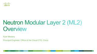 Neutron Modular Layer 2 (ML2) Overview