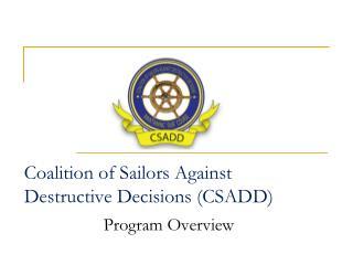 Coalition of Sailors Against Destructive Decisions (CSADD)