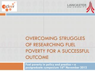 Overcoming struggles of researching fuel poverty for a successful outcome