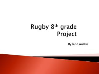 Rugby 8 th  grade Project