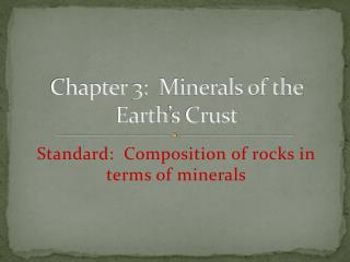 Chapter 3:  Minerals of the Earth's Crust