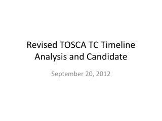 Revised TOSCA TC  Timeline Analysis  and Candidate