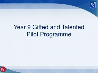 Year  9 Gifted and Talented Pilot Programme