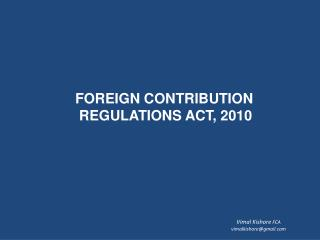 FOREIGN CONTRIBUTION  REGULATIONS ACT, 2010