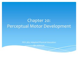 Chapter 20: Perceptual Motor Development