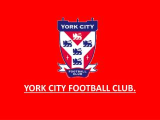 YORK CITY FOOTBALL CLUB.