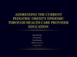 Addressing the Current Pediatric Obesity Epidemic Through Health Care Provider Education