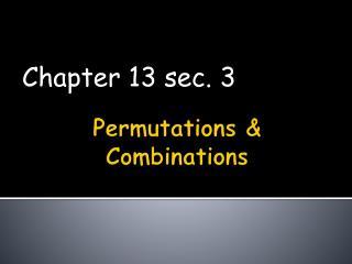 Permutations & Combinations