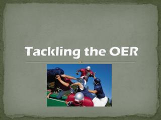 Tackling the OER