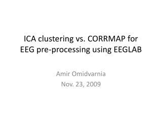 ICA  clustering  vs. CORRMAP for EEG pre-processing using EEGLAB