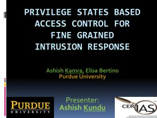 PRIVILEGE STATES BASED ACCESS CONTROL FOR  FINE GRAINED INTRUSION RESPONSE