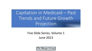 Capitation in Medicaid – Past Trends and Future Growth Projection