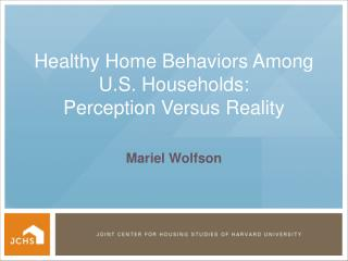 Healthy Home Behaviors Among U.S. Households: Perception Versus Reality