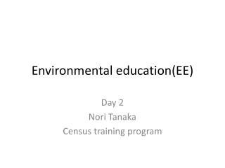 Environmental education(EE)