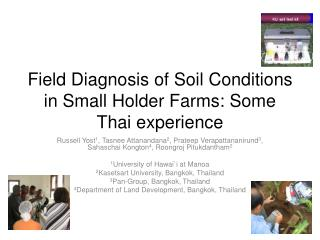 Field Diagnosis of Soil Conditions in Small Holder Farms: Some Thai experience