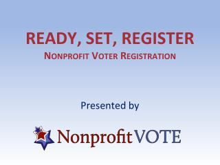 Ready, set, register Nonprofit Voter Registration