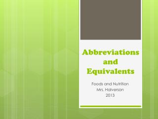 Abbreviations and Equivalents